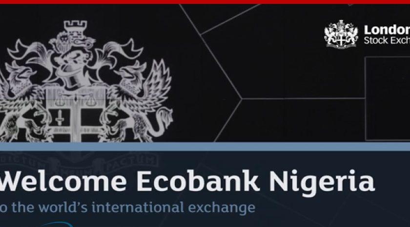 Ecobank Nigeria's $300m bond berths on London Stock Exchange